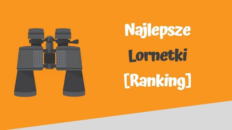 najlepsze lornetki ranking