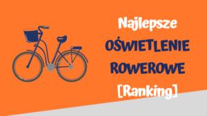 najlepsze oswietlenie rowerowe ranking