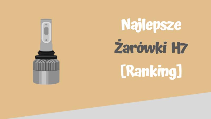 najlepsze zarowki h7 ranking