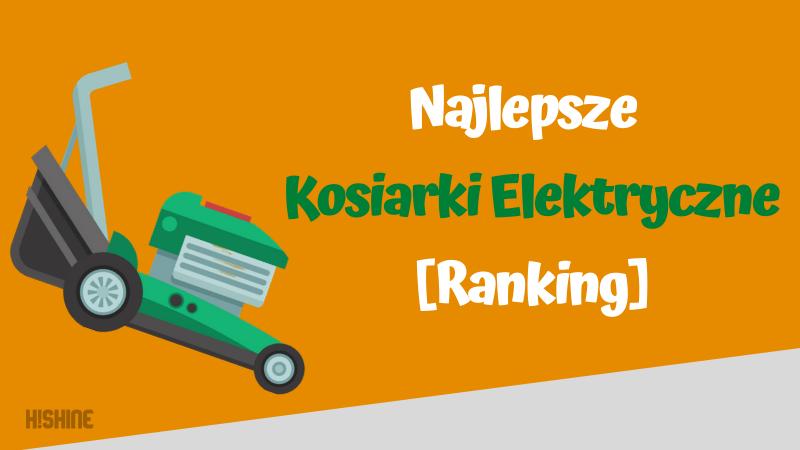 ranking kosiarek elektrycznych
