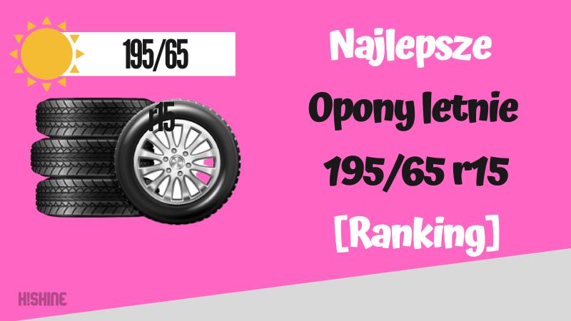 ranking opony letnie 195/65 r15