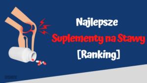 najlepsze suplementy na stawy ranking
