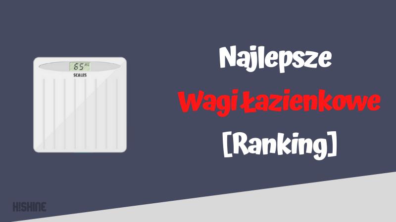 ranking wag łazienkowych