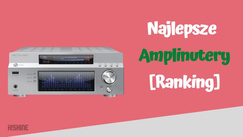 najlepsze amplitunery ranking