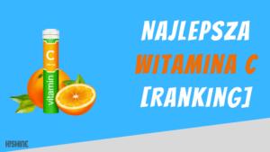 najlepsza witamina c ranking