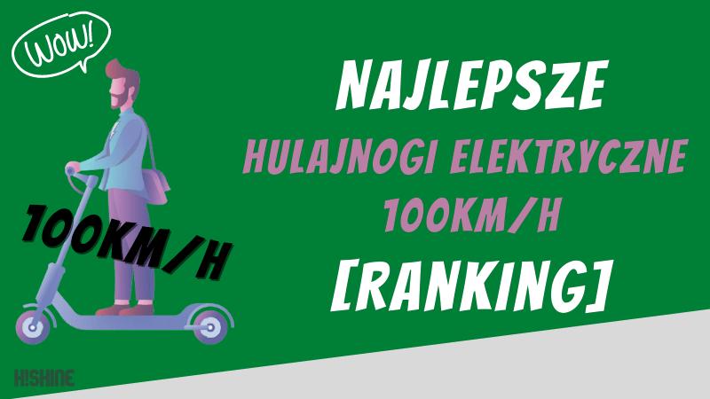 najlepsze hulajnogi elektryczne 100km-h ranking